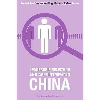 Leadership Selection and Appointment in China by Zhong & Chen