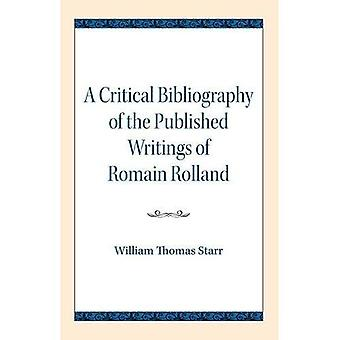A Critical Bibliography of the Published Writings of Romain Rolland