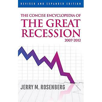 The Concise Encyclopedia of the Great Recession 20072012 by Rosenberg & Jerry
