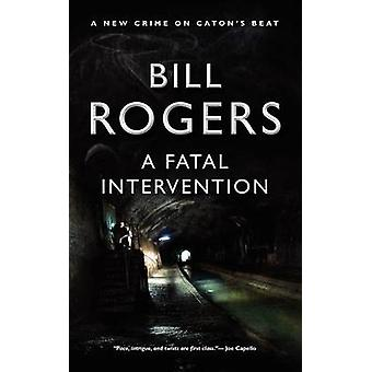 A Fatal Intervention by Rogers & Bill