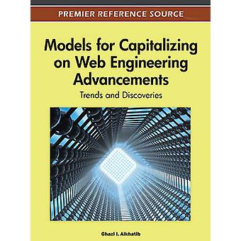Models for Capitalizing on Web Engineering Advancements Trends and Discoveries by Alkhatib & Ghazi