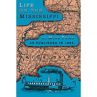 Life on the Mississippi by Twain & Mark