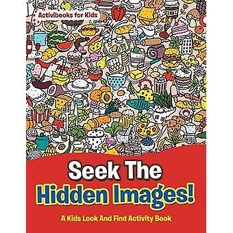 Suchen Sie die versteckten Bilder A Kids Look And Find Activity Book by for Kids & Activibooks