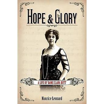 Hope and Glory A Life of Dame Clara Butt by Leonard & Maurice