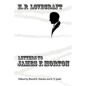 Letters to James F. Morton by Lovecraft & H. P.