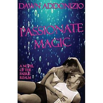 Passionate Magic by Addonizio & Dawn