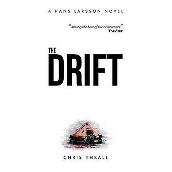The Drift A Hans Larsson Novel Book 1 by Thrall & Chris