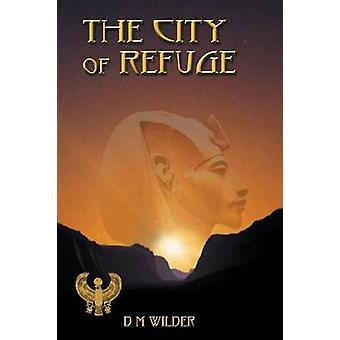 The City of Refuge Book 1 of The Memphis Cycle by Wilder & Diana M