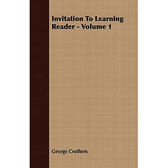 Invitation To Learning Reader  Volume 1 by Crothers & George