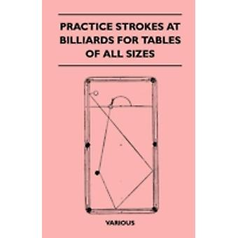 Practice Strokes at Billiards for Tables of All Sizes by Various