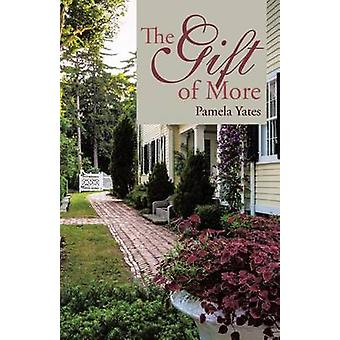 The Gift of More by Yates & Pamela