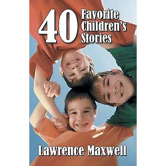 Forty Favorite Childrens Stories by Maxwell & Lawrence