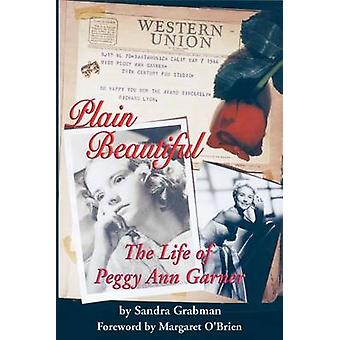 Plain Beautiful The Life of Peggy Ann Garner by Grabman & Sandra