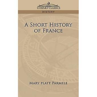 Une brève histoire du France par Parmele & Mary Platt
