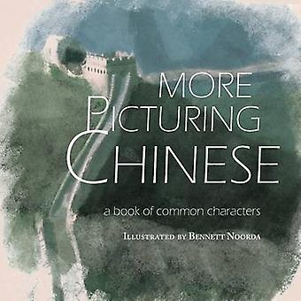 More Picturing Chinese by Noorda & Bennett