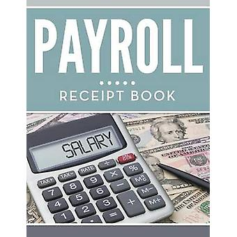 Payroll Receipt Book by Publishing LLC & Speedy