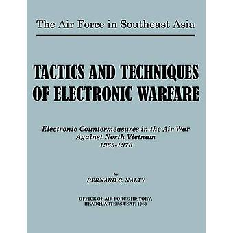Die Luftwaffe in Südostasien. Tactics and Techniques of Electronic Warfare Electronic Countermeasures in the Air War Against North Vietnam von Nalty & Bernard C.