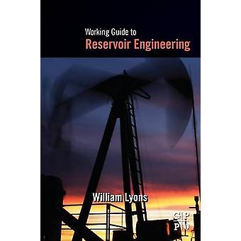 Working Guide to Reservoir Engineering by Lyons & William