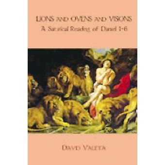 Lions and Ovens and Visions A Satirical Reading of Daniel 16 by Valeta & David M.