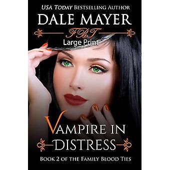 Vampire in Distress Large Print by Mayer & Dale