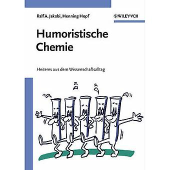 Humoristische Chemie Geschichten Aus Dem Wissenschaftsalltag by Jakobi