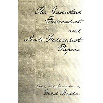 The Essential Federalist and Anti-Federalist Papers by Alexander Hami