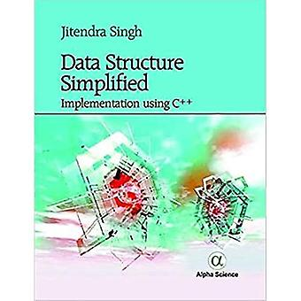 Data Structure Simplified:: Implementation Using C++