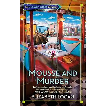Mousse And Murder by Elizabeth Logan - 9780593100448 Book