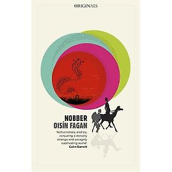 Nobber - 'A bloody and brilliant first novel' by Oisin Fagan - 9781529