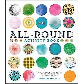 The All-Round Activity Book - Get creative with activities - games and