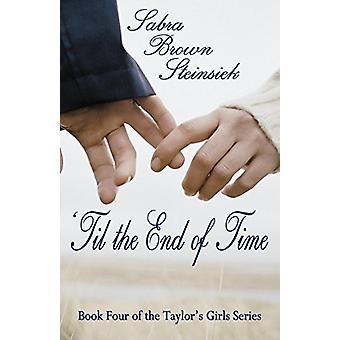 'Til the End of Time by Sabra Brown Steinsiek - 9781932926897 Book