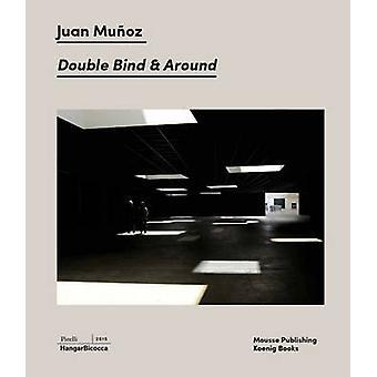 Juan Munoz - Double Blind & Around by Vicente Todoli - 9783863357887 B