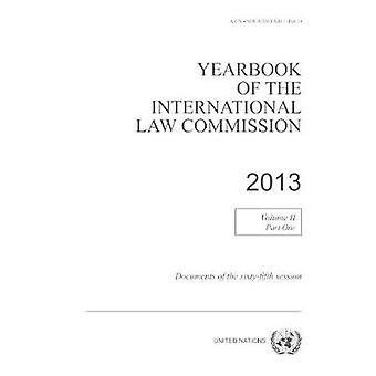 Yearbook of the International Law Commission 2013 - Vol. II - Part 1
