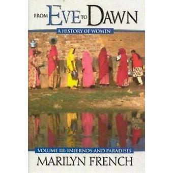 From Eve to Dawn - v. 3 - Infernoes and Paradises by Marilyn French - 9