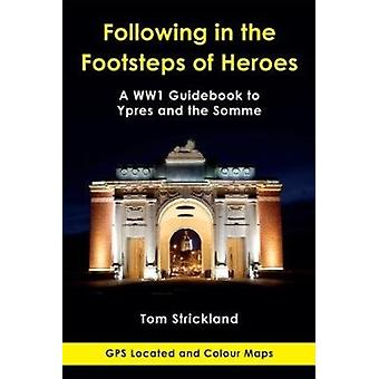 Following in the Footsteps of Heroes by Strickland & Tom
