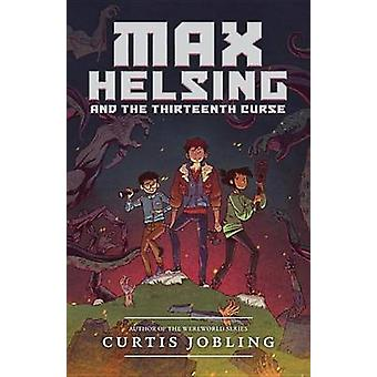 Max Helsing and the Thirteenth Curse by Curtis Jobling - 978014751611