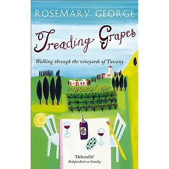Treading Grapes - Walking Through The Vineyards Of Tuscany by Rosemary