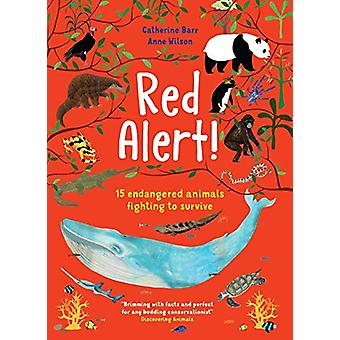 Red Alert! - 15 Endangered Animals Fighting to Survive by Catherine Ba