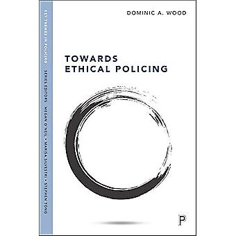 Towards Ethical Policing von Dominic Wood - 9781447345589 Buch