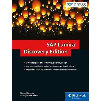 SAP Lumira - Discovery Edition - The Comprehensive Guide by Xavier Hac