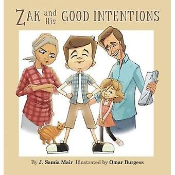 Zak and His Good Intentions by Mair & J. Samia