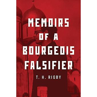 Memoirs of a Bourgeois Falsifier by Rigby & T. H.