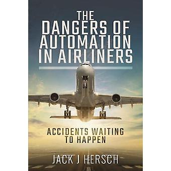 The Dangers of Automation in Airliners by Hersch & Jack J