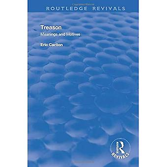 Treason: Meanings and Motives (Routledge Revivals)