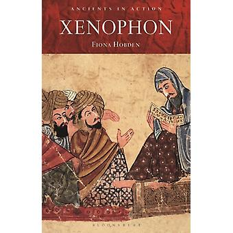 Xenophon by Hobden & Dr Fiona Senior Lecturer in Greek Culture & University of Liverpool & UK