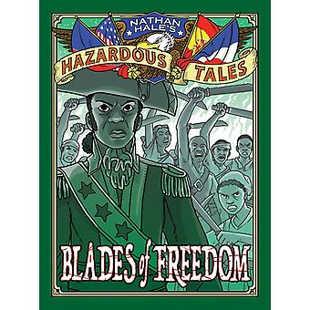 Blades of Freedom Nathan Hales Hazardous Tales 10 di Hale & Nathan