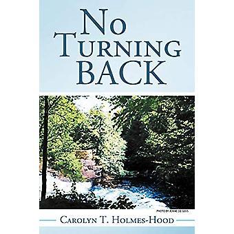No Turning Back by Carolyn T Holmes-Hood - 9781458201379 Book