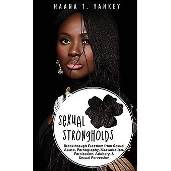 Sexual Strongholds by Naana T Yankey - 9781545636183 Book