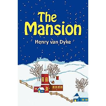 The Mansion by Henry van Dyke - 9781613821060 Book