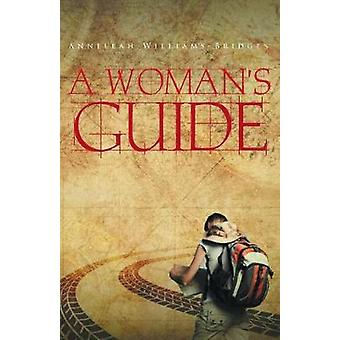 A Woman's Guide by Anneleah Williams-Bridges - 9781642985573 Book